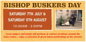 Bishop Buskers Day, Saturday 7th July and Saturday 11th August